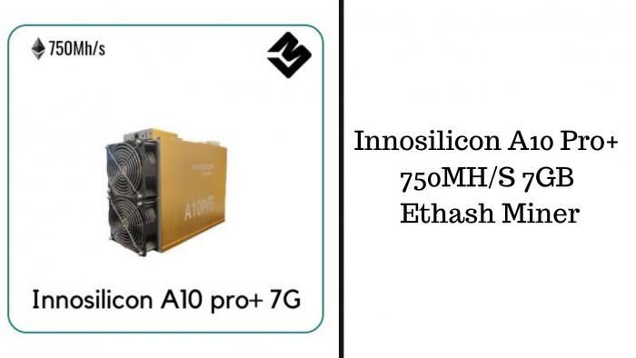 Innosilicon A10 Pro+ 750MH_S 7GB Ethash Miner